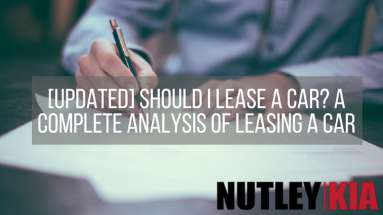 Should I Lease A Car? A Complete Analysis Of Leasing A Car